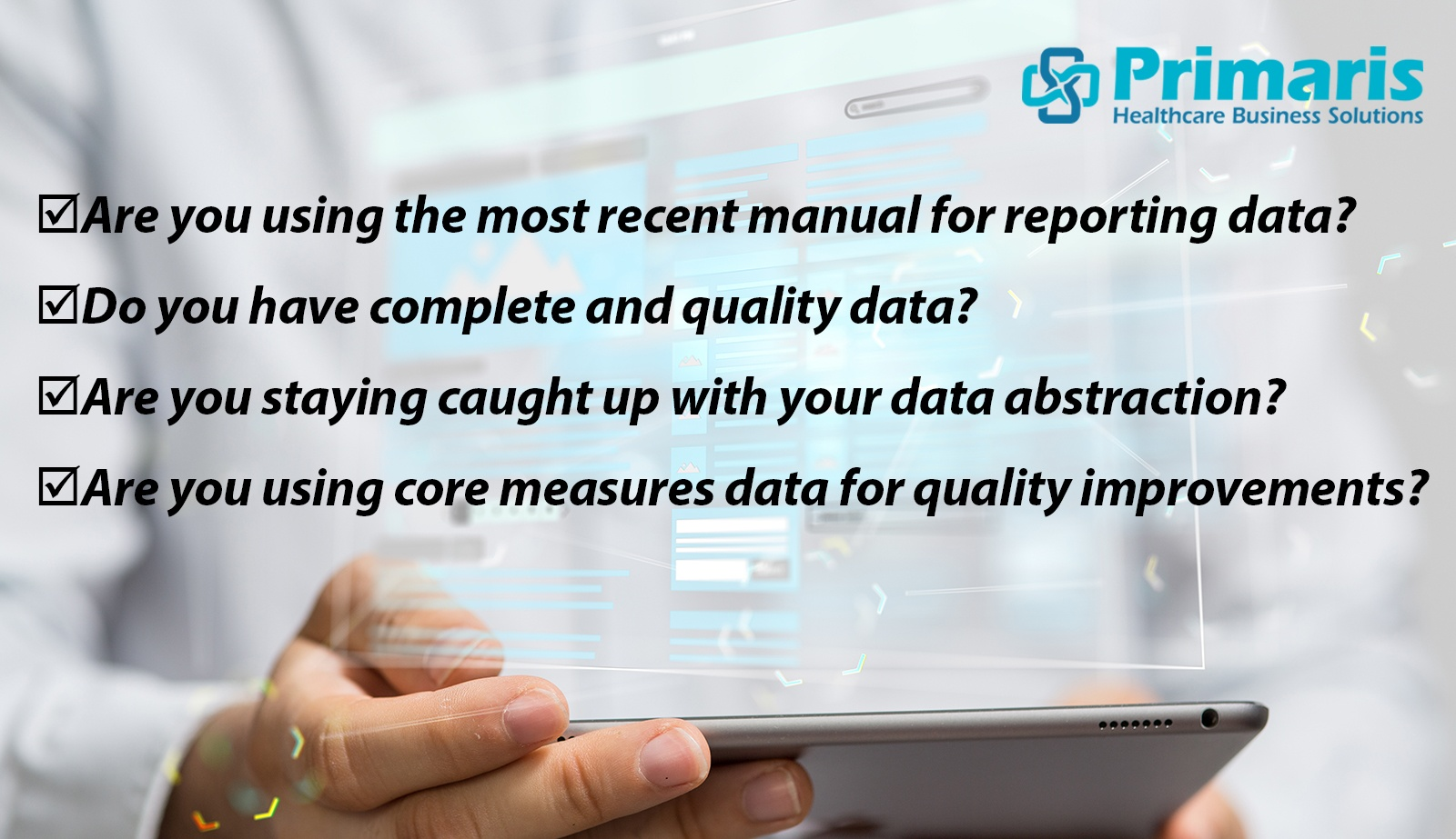 Quality reporting season never ends: Four questions to keep you on track and caught up with data abstraction.