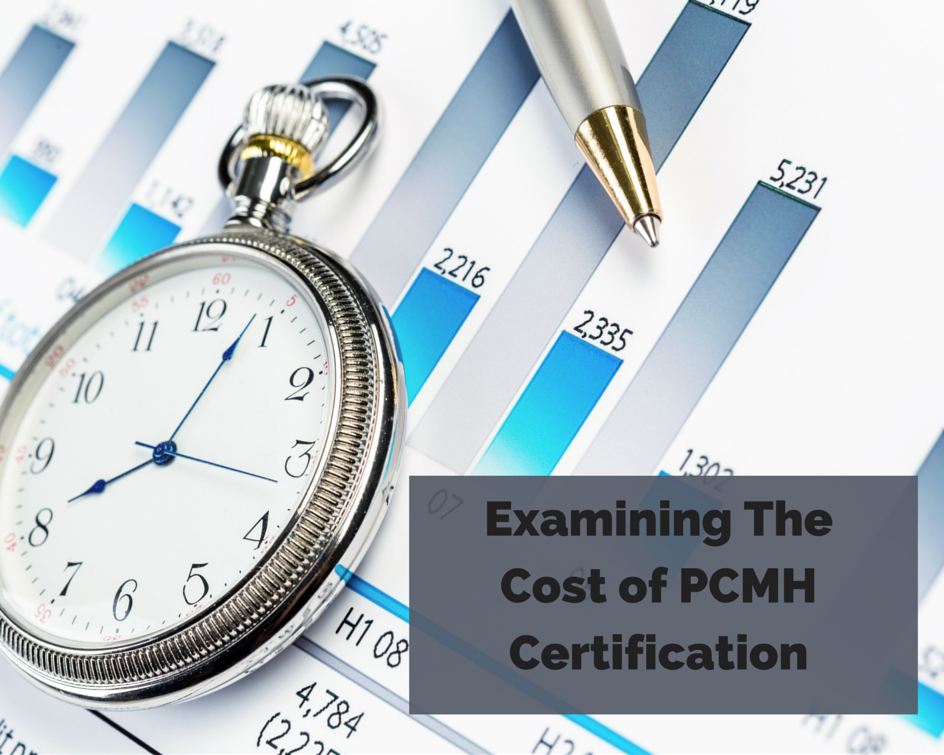 Examining The Cost of PCMH Certification